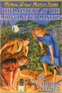 Nancy Drew Book 18: The Mystery at the Moss Covered Mansion