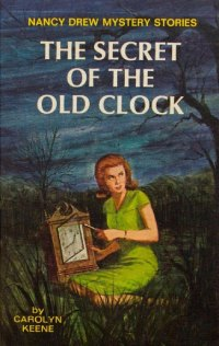 Nancy Drew Book 1: The Secret of the Old clock