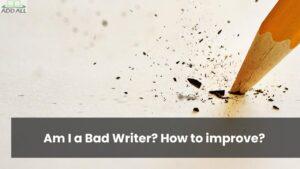 Am I a Bad Writer
