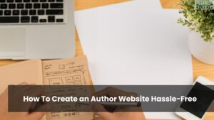 How To Create an Author Website Hassle-Free