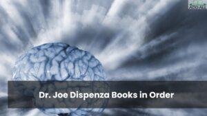 Dr Joe Dispenza Books in Order