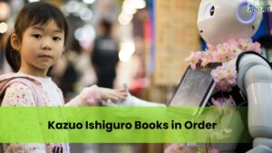 Kazuo Ishiguro Books in Order